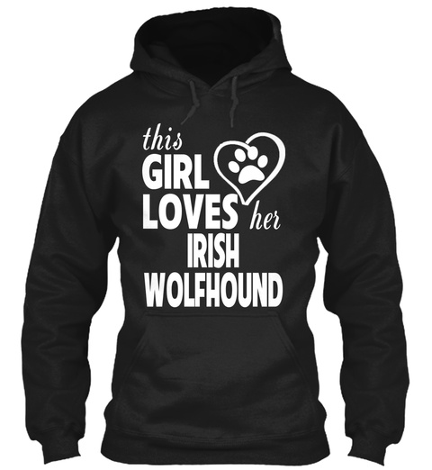 This Girl Loves Her Irish Wolfhound Black T-Shirt Front