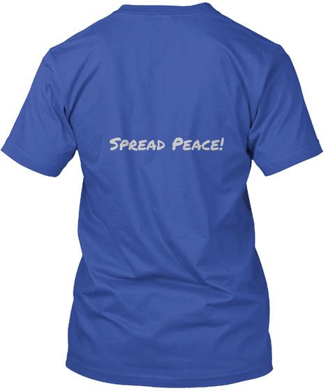Spread Peace!  Royal T-Shirt Back