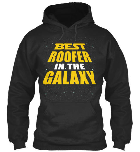Best Roofer In The Galaxy Jet Black T-Shirt Front