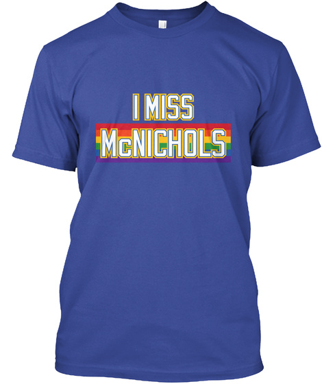 I Miss Mc Nichols Deep Royal T-Shirt Front