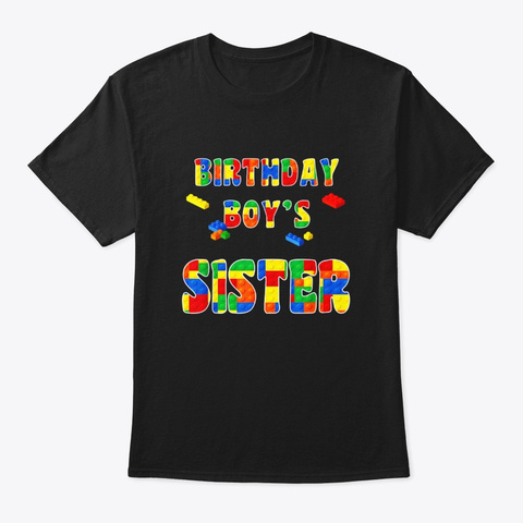 Building Block Sister Of Birthday Boy Black T-Shirt Front