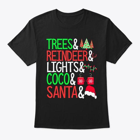Trees Reindeer Lights Coco Santa Xmas Black T-Shirt Front