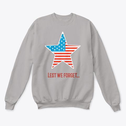 Veterans Day   Lest We Forget  Light Steel  T-Shirt Front
