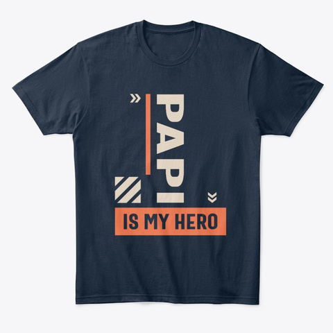 Mens Papi Is My Hero Father Gift New Navy T-Shirt Front