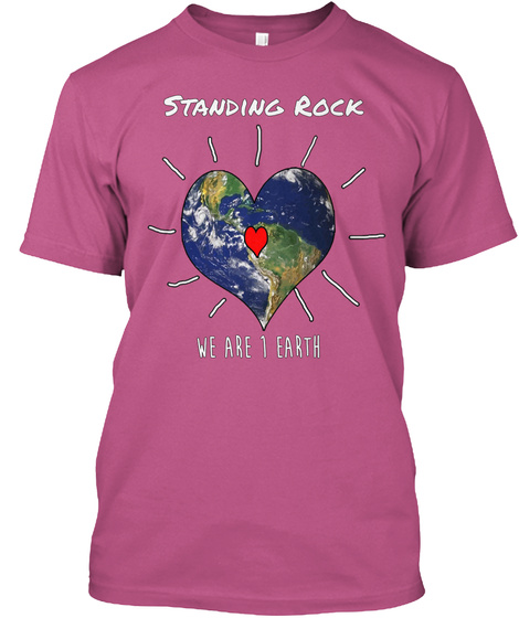 Standing Rock We Are 1 Earth Heliconia T-Shirt Front