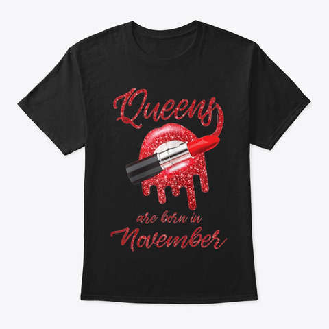 Queens Are Born In November T Shirt Black T-Shirt Front