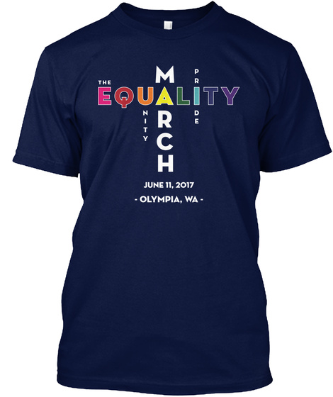 The Equality March 2017   Olympia Wa Navy T-Shirt Front