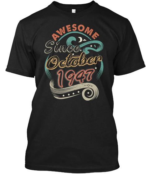 Awesome October 1947 Birthday - Gift Unisex Tshirt