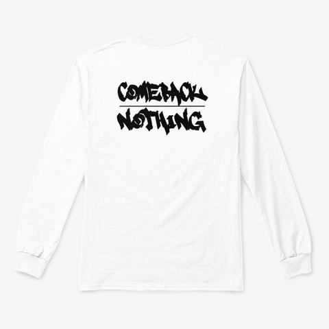 Megamouth Comeback Nothing Long Sleeve White T-Shirt Back