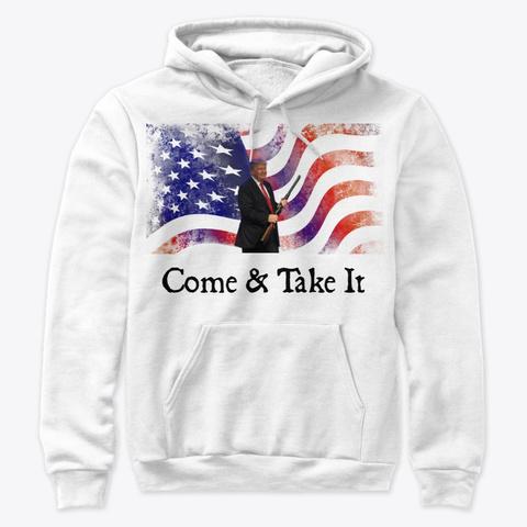 Come & Take It! White T-Shirt Front