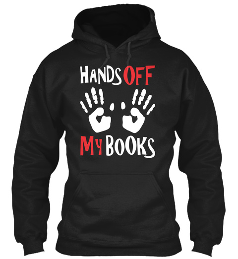 Hands Off My Books Black T-Shirt Front