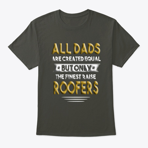 Fathers Day Shirt Roofer Dad Smoke Gray T-Shirt Front