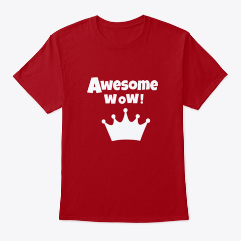 Awesome, Wow!!! Deep Red T-Shirt Front