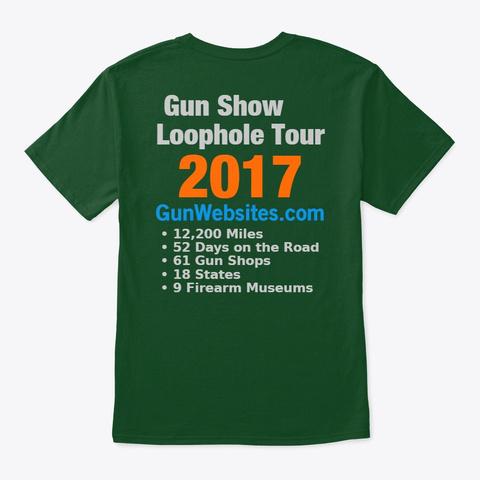 Gun Show Loophole Tour 2017 Shirt Deep Forest T-Shirt Back
