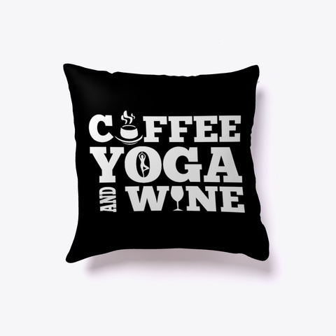 Coffee Yoga And Wine Black T-Shirt Front