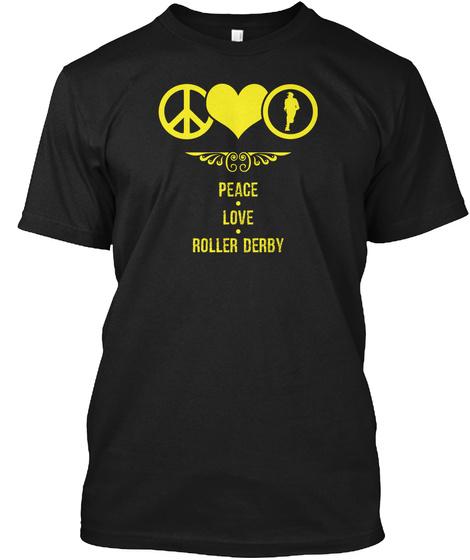 Peace Love Roller Derby Black T-Shirt Front