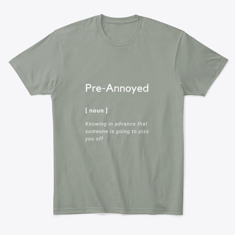 Pre Annoyed Grey T-Shirt Front