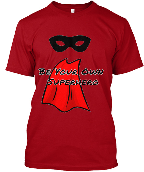 Be Your Own  Superhero Deep Red T-Shirt Front