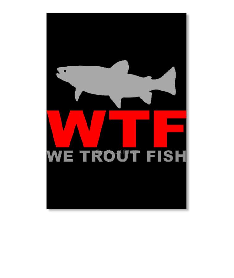 We Trout Fish Hunting Shirts SweatShirt