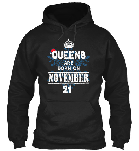 Christmas Queens Are Born On November 21 Black T-Shirt Front