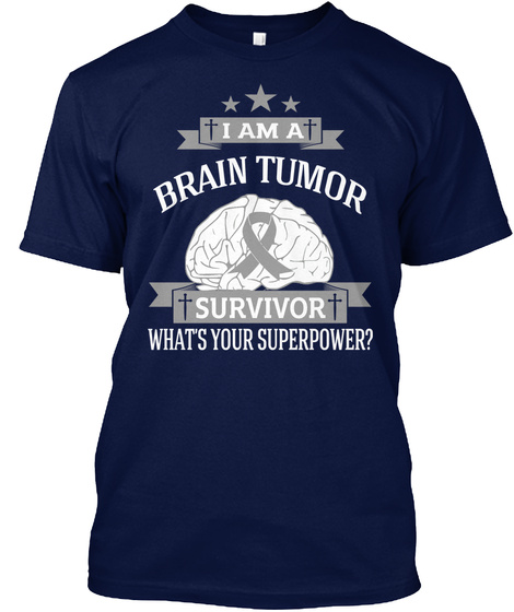 I Am A Brain Tumor Survivor Whats Your Superpower? Navy T-Shirt Front