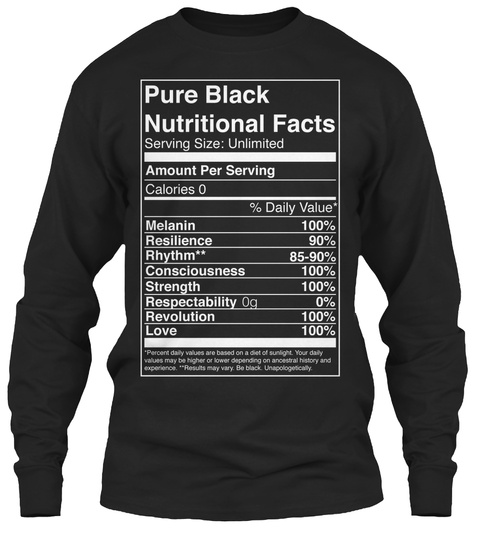 Pure Black Nutritional Facts Black Long Sleeve T-Shirt Front