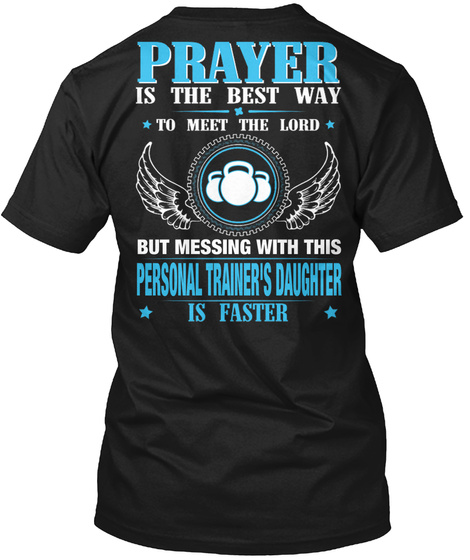 But Messing With This Personal Trainer's Daughter Black T-Shirt Back