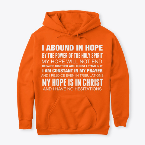 Christian Poems by Anna Szabo #52Devotionals I abound in hope - orange hoodie for Christian Women