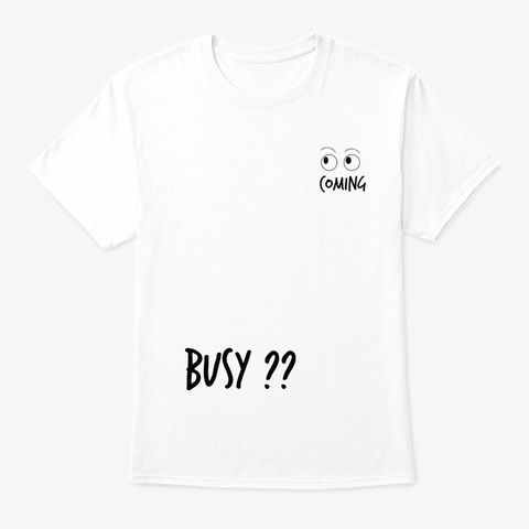 See Myself Coming, Going White T-Shirt Front