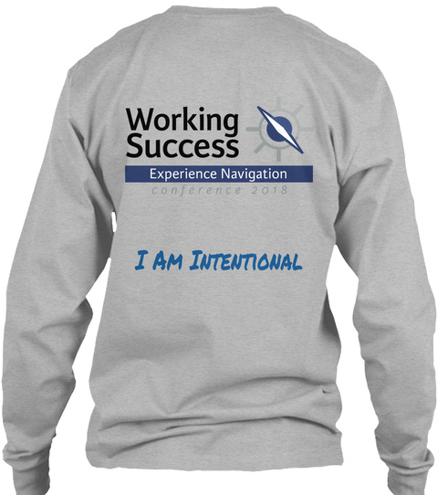 Working Success Experience Navigation Conference 2018 I Am Intentional Sport Grey T-Shirt à manches longues Back