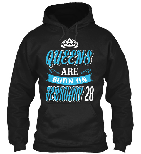 Queens Are Born On February 28 Black T-Shirt Front