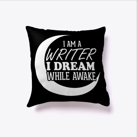 I Am A Writer I Dream While Awake Black T-Shirt Front