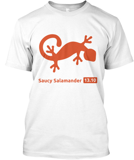 Saucy Salamander 13.10 White T-Shirt Front