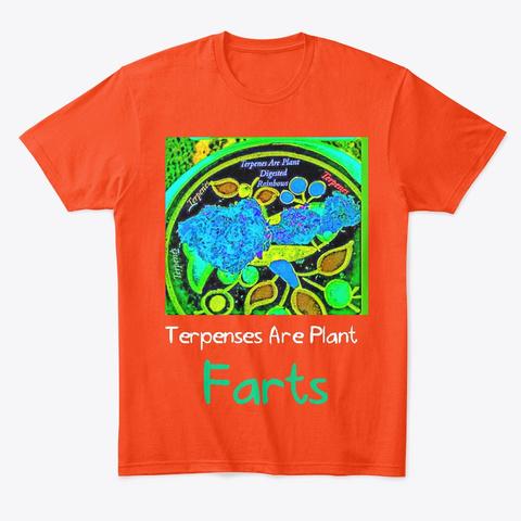 Terpenes Are Plant Farts 1 Deep Orange  T-Shirt Front