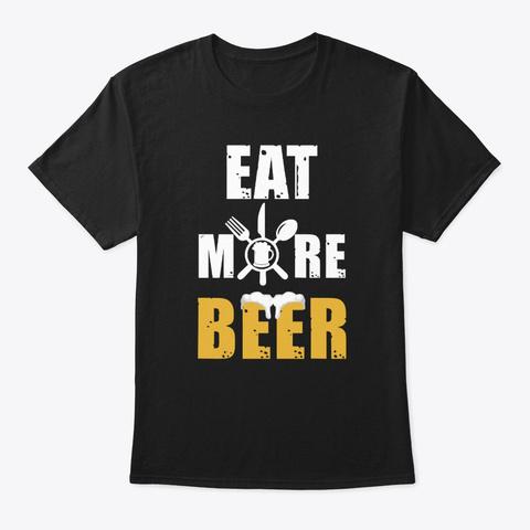 Eat More Beer T Shirt Black áo T-Shirt Front