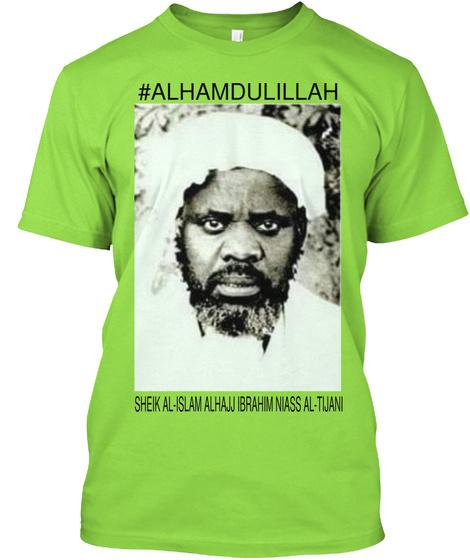 Alhamdulillah Shek Al Islam Alhajj Ibrahim Niass Al Tijani Lime T-Shirt Front