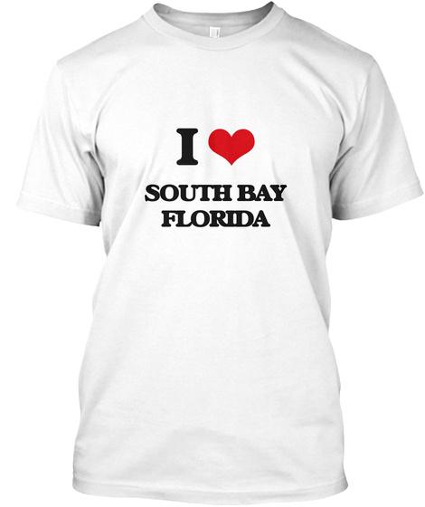 I Love South Bay Florida White T-Shirt Front
