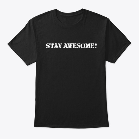 Stay Awesome! ( Kawaii Edition ) Black T-Shirt Front