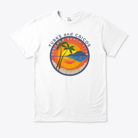 Turks And Caicos Sandbar Beach Club White T-Shirt Front