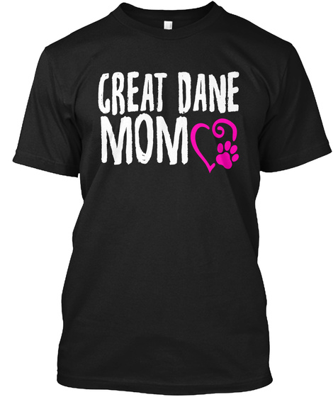 Great Dane Mom Black T-Shirt Front