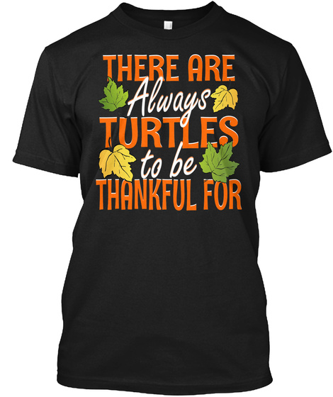 Thankful For Turtles Black T-Shirt Front