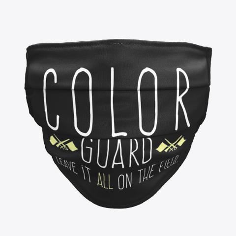 Color Guard   Leave It   Face Mask Black T-Shirt Front