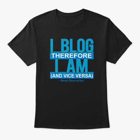Be Philosophical About Blogging Black T-Shirt Front