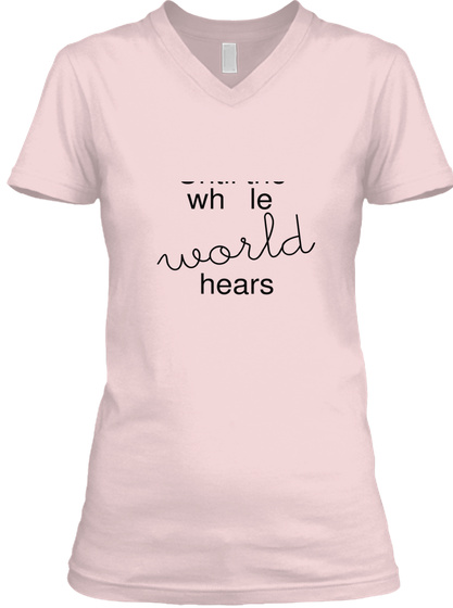 Until The Le  Wh  World Hears Pink T-Shirt Front