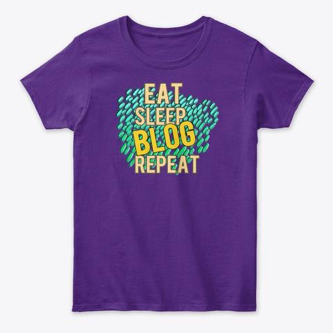 Eat, Sleep, Blog, Repeat Purple T-Shirt Front