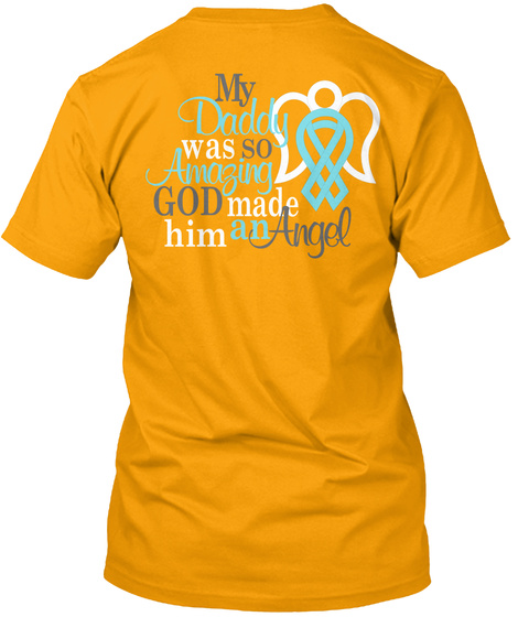 My Daddy Was So Amazing God Made Him An Angel Gold T-Shirt Back