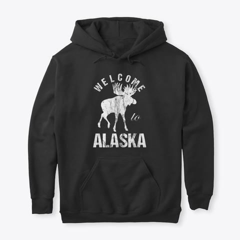 Alaska Moose Welcome To Alaska Black T-Shirt Front