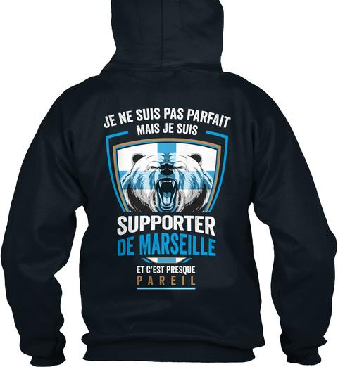 Je Ne Suis Pas Parfait Mais Je Suis Supporter De Marseille Et C'est Presque Pareil French Navy T-Shirt Back