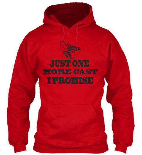 Just One More Cast I Promise Red T-Shirt Front