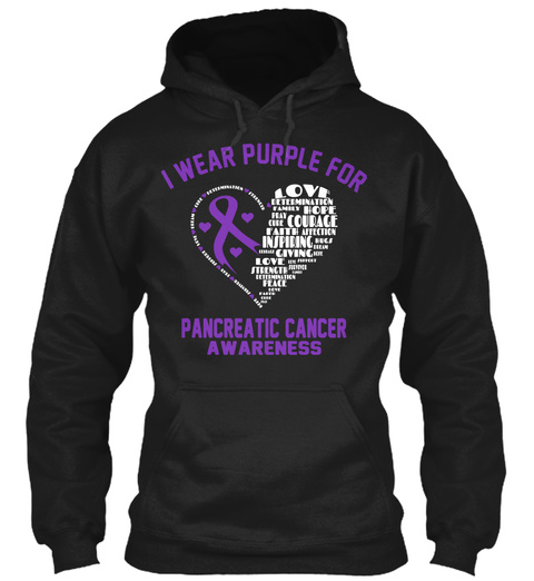 I Wear Purple For Love Hope Courage Peace Faith  Pancreatic Cancer Awareness Black T-Shirt Front